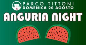 Anguria Night @ Parco Tittoni Desio | Desio | Lombardia | Italia