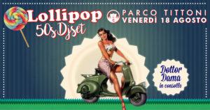 Lollipop 50s Djset @ Parco Tittoni Desio | Desio | Lombardia | Italia
