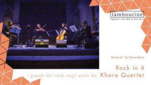 Rock in 4: i grandi del rock negli archi dei Khora Quartet @ ARCI TAMBOURINE | Seregno | Lombardia | Italia