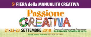 PASSIONE CREATIVA | 5° Fiera della Manualità Creativa @ Palazzo Storico delle Esposizioni | Mariano Comense | Lombardia | Italia
