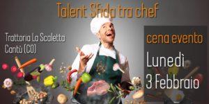 Talent sfida tra Chef con cena @ Trattoria La Scaletta - Cantù
