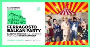 Parco Tittoni : Ferragosto Balkan Party @ Parco Tittoni